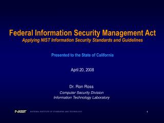Federal Information Security Management Act Applying NIST Information Security Standards and Guidelines      Presented t