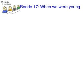 Ronde 17: When we were young
