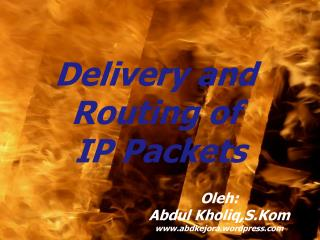 Delivery and  Routing of  IP Packets