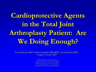 Cardioprotective Agents in the Total Joint Arthroplasty Patient:  Are We Doing Enough?