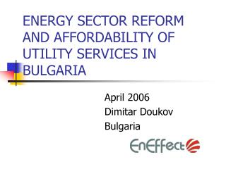 ENERGY SECTOR REFORM AND AFFORDABILITY OF UTILITY SERVICES IN BULGARIA