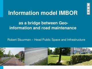 Information model IMBOR as a bridge between Geo-information and road maintenance