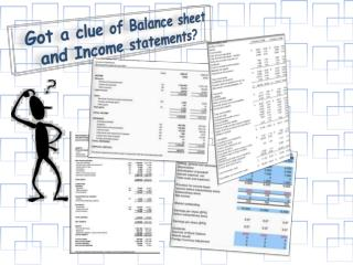 Got a clue of Balance sheet and Income statements?