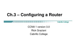 Ch.3 – Configuring a Router