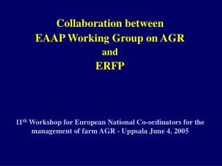 Collaboration between  EAAP Working Group on AGR and  ERFP