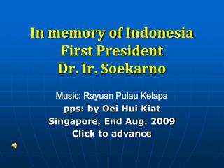 In memory of Indonesia First President  Dr. Ir. Soekarno