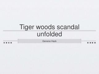 Tiger woods scandal unfolded