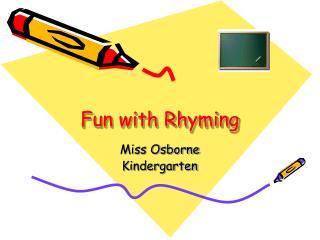 Fun with Rhyming