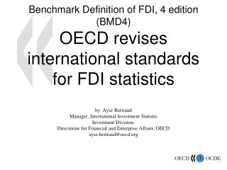 Benchmark Definition of FDI, 4 edition  (BMD4) OECD revises international standards for FDI statistics