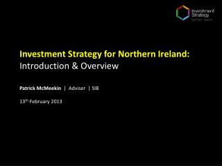 Investment Strategy for Northern Ireland: Introduction & Overview