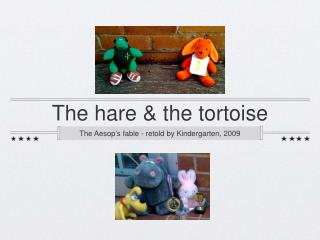 The hare & the tortoise