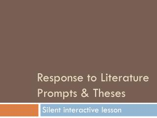 Response to Literature Prompts  & Theses