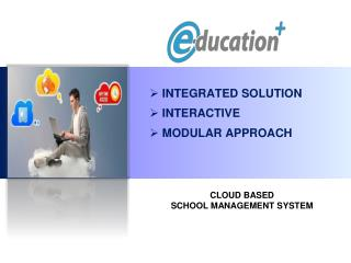 INTEGRATED SOLUTION  INTERACTIVE  MODULAR APPROACH