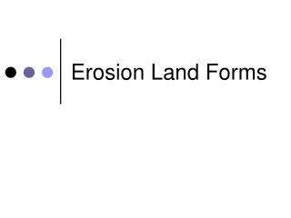 Erosion Land Forms