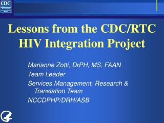 Lessons from the CDC/RTC HIV Integration Project