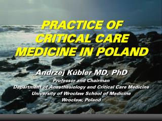 PRACTICE OF CRITICAL CARE MEDICINE IN POLAND