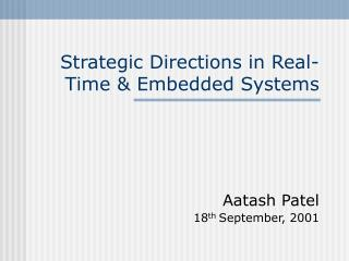 Strategic Directions in Real-Time  Embedded Systems