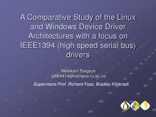 A Comparative Study of the Linux and Windows Device Driver Architectures with a focus on IEEE1394 (high speed serial bus