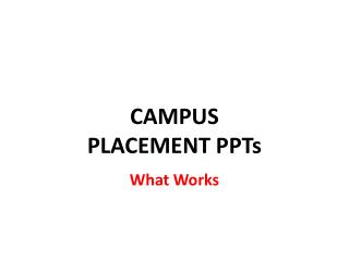 CAMPUS PLACEMENT PPTs