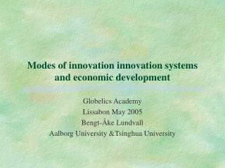 Modes of innovation innovation systems and economic development