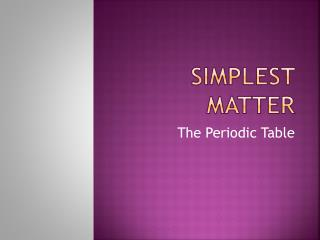 Simplest matter