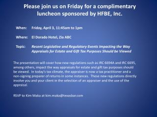 Please join us on Friday for a complimentary luncheon sponsored by HFBE, Inc.