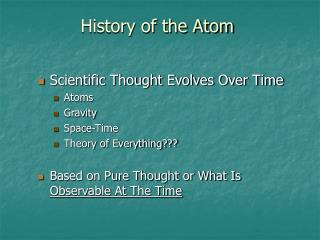 Scientific Thought Evolves Over Time Atoms Gravity Space-Time Theory of Everything???
