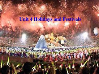 Unit 4 Holidays and Festivals