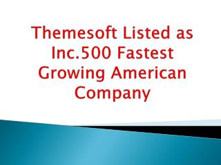 Themesoft Listed as Inc.500 Fastest Growing American Company