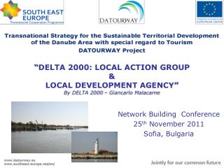""" Delta 2000: local action group &  LOCAL DEVELOPMENT AGENCY "" By DELTA 2000 – Giancarlo Malacarne"