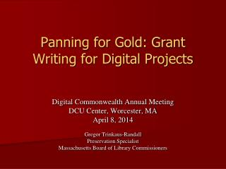 Panning for Gold: Grant Writing for Digital Projects