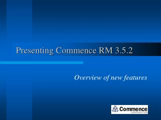Presenting Commence RM 3.5.2