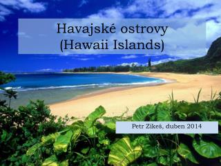 Havajské ostrovy ( Hawaii Islands )