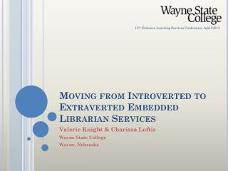 Moving from Introverted to Extraverted Embedded Librarian Services