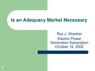 Is an Adequacy Market Necessary