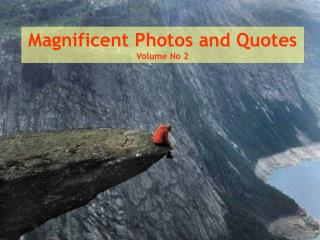 Magnificent Photos and Quotes  Volume No 2