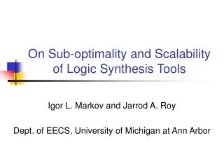 On Sub-optimality and Scalability of Logic Synthesis Tools