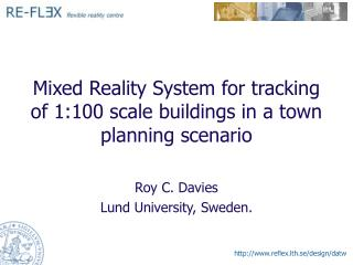 Mixed Reality System for tracking of 1:100 scale buildings in a town planning scenario