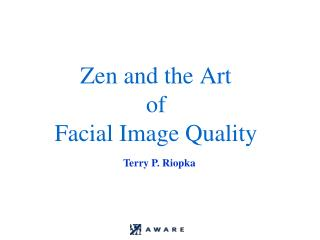Zen and the Art  of  Facial Image Quality