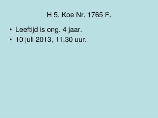 H 5. Koe Nr. 1765 F.