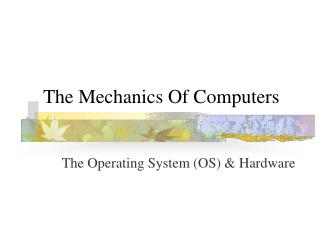 The Mechanics Of Computers