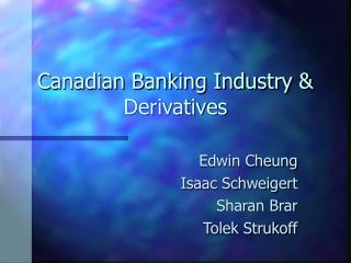 Canadian Banking Industry & Derivatives