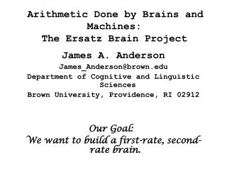 Arithmetic Done by Brains and Machines:  The Ersatz Brain Project