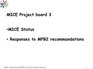 MICE Project board 3 MICE Status  Responses to MPB2 recommandations