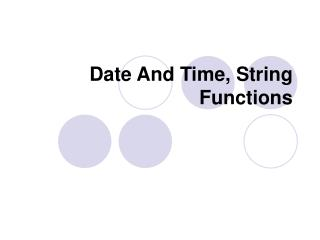 Date And Time, String  Functions