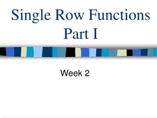 Single Row Functions Part I