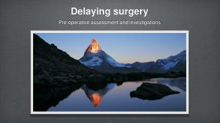 Delaying surgery