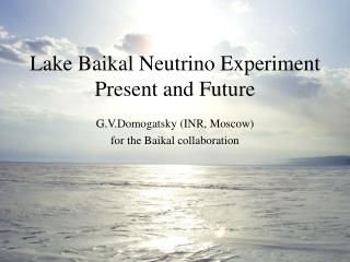Lake Baikal Neutrino Experiment Present and Future