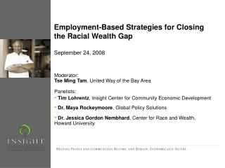 Employment-Based Strategies for Closing the Racial Wealth Gap September 24, 2008