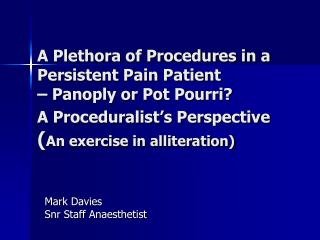 Mark Davies  Snr Staff Anaesthetist
